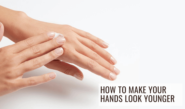 how to make your hands look younger and reverse your age signs