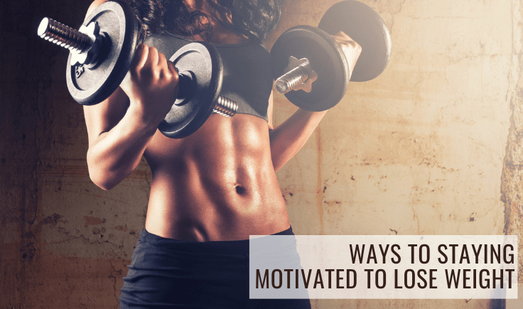 multiple ways to staying motivated to lose weight