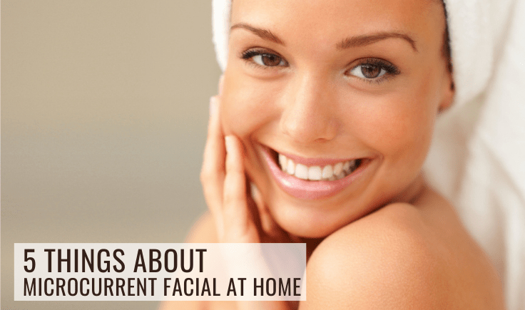 5 things about microcurrent facial at home